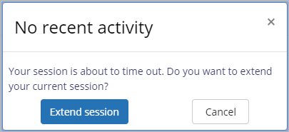 No recent activity: Your session is about to time out. Do you want to extend your current session?
